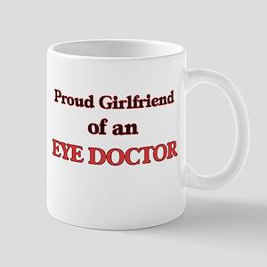 Proud Girlfriend of a Eye Doctor Mugs