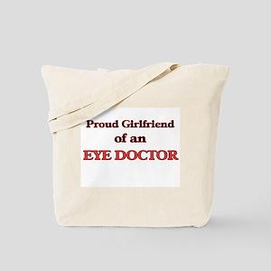 Proud Girlfriend of a Eye Doctor Tote Bag