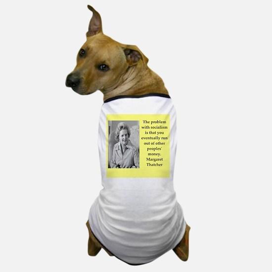 Margaret Thatcher quote Dog T-Shirt