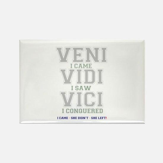 VENI VIDI VIVI - I CAME - SHE DID Magnets