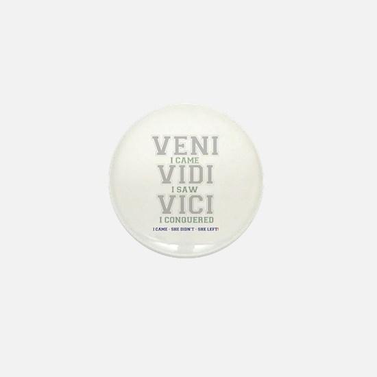 VENI VIDI VIVI - I CAME - SHE DIDNT - Mini Button