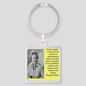 Margaret Thatcher quote Keychains
