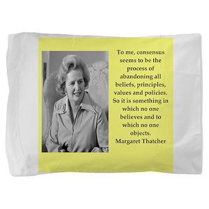 Margaret Thatcher quote Pillow Sham