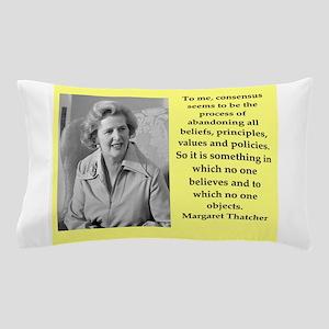 Margaret Thatcher quote Pillow Case