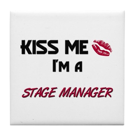 Kiss Me I'm a STAGE MANAGER Tile Coaster