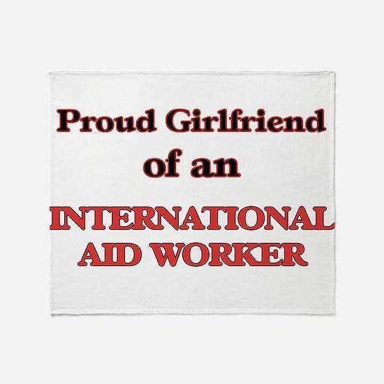 Proud Girlfriend of a International Throw Blanket