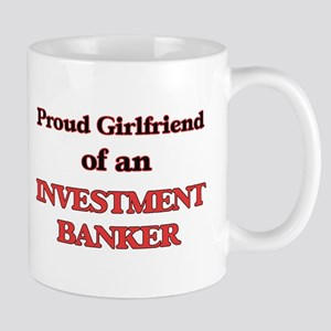 Proud Girlfriend of a Investment Banker Mugs