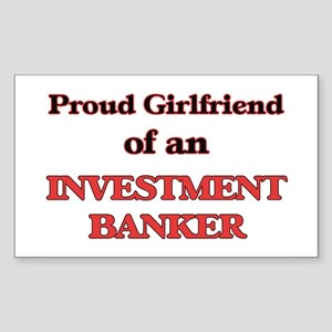 Proud Girlfriend of a Investment Banker Sticker
