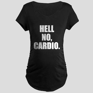 Hell no, cardio. Maternity Dark T-Shirt
