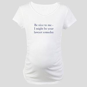 lawyer someday Maternity T-Shirt