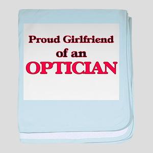 Proud Girlfriend of a Optician baby blanket