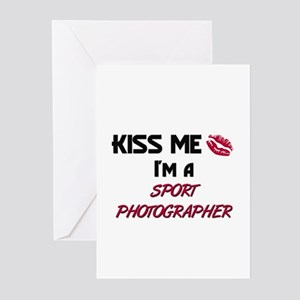 Kiss Me I'm a SPORT PHOTOGRAPHER Greeting Cards (P