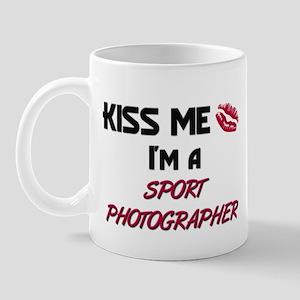 Kiss Me I'm a SPORT PHOTOGRAPHER Mug