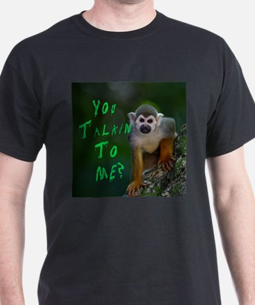 You Talkin To ME? T-Shirt