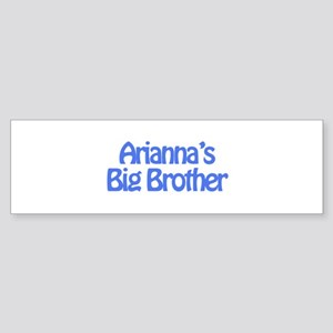 Arianna's Big Brother Bumper Sticker