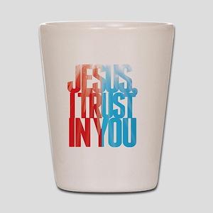 Jesus I Trust in You Shot Glass