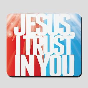 Jesus I Trust in You Mousepad