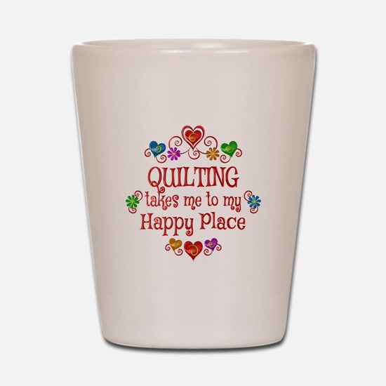 Quilting Happy Place Shot Glass