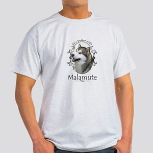 Life's Better Malamute T-Shirt