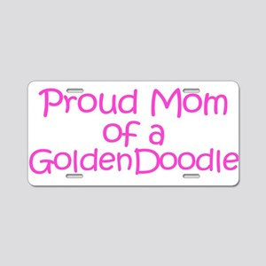Proud Mom of a Goldenddoodl Aluminum License Plate