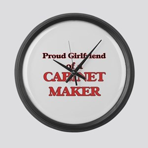 Proud Girlfriend of a Cabinet Mak Large Wall Clock