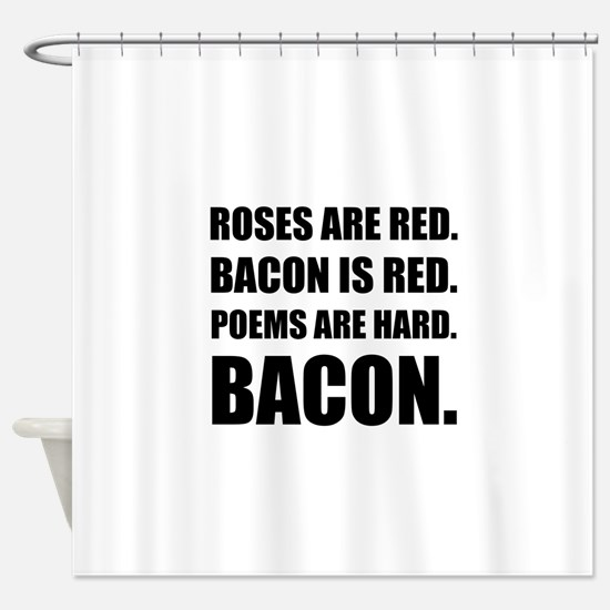 Bacon Poem 2 Shower Curtain
