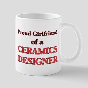 Proud Girlfriend of a Ceramics Designer Mugs