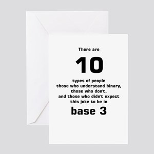 There are 10 types of people base 3 Greeting Cards