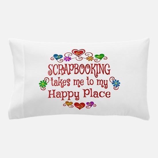 Scrapbooking Happy Place Pillow Case