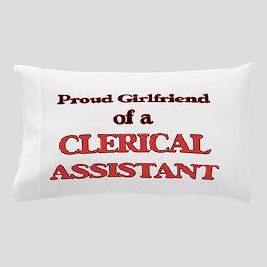 Proud Girlfriend of a Clerical Assista Pillow Case