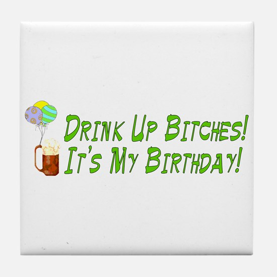 Drink Up Bitches Tile Coaster