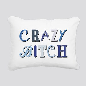 CRAZY BITCH Rectangular Canvas Pillow