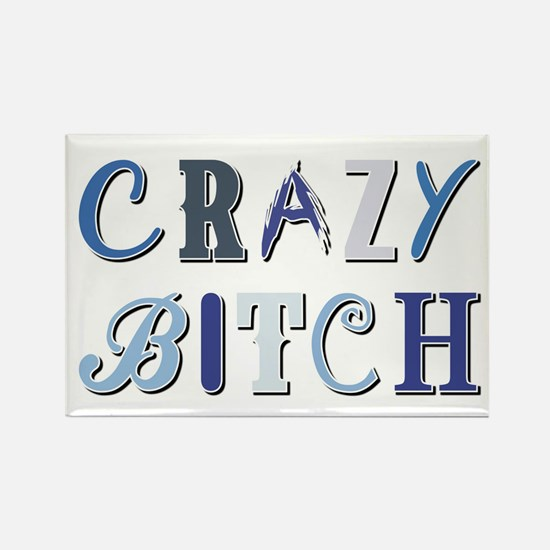 CRAZY BITCH Magnets
