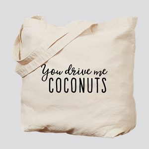 You Drive Me Coconuts Tote Bag