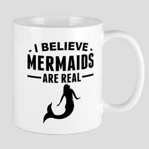 I Believe Mermaids Are Real Mugs