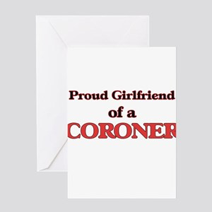 Proud Girlfriend of a Coroner Greeting Cards