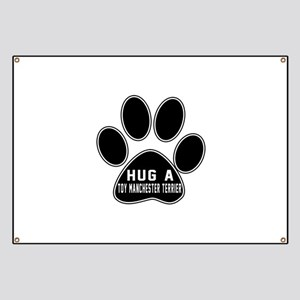 Hug A Toy Manchester Terrier Dog Banner