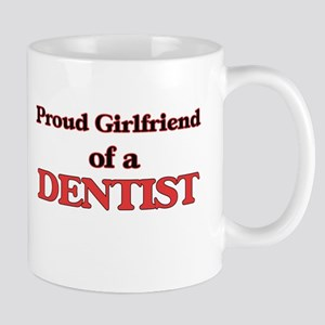 Proud Girlfriend of a Dentist Mugs