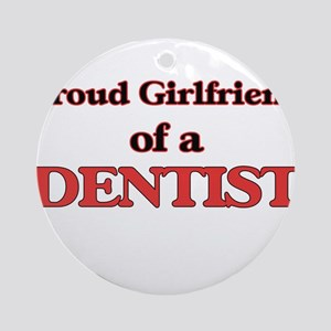 Proud Girlfriend of a Dentist Round Ornament