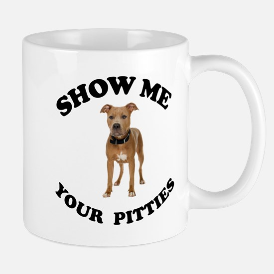 Show me your pitties Mug