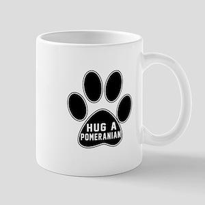 Hug A Pomeranian Dog Mug