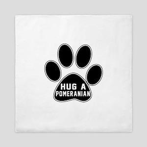 Hug A Pomeranian Dog Queen Duvet