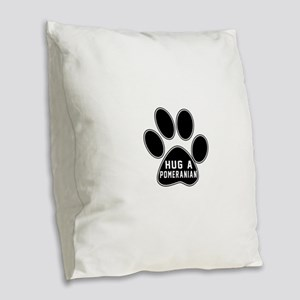 Hug A Pomeranian Dog Burlap Throw Pillow