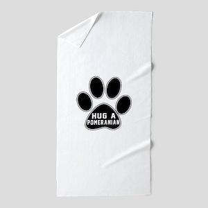 Hug A Pomeranian Dog Beach Towel