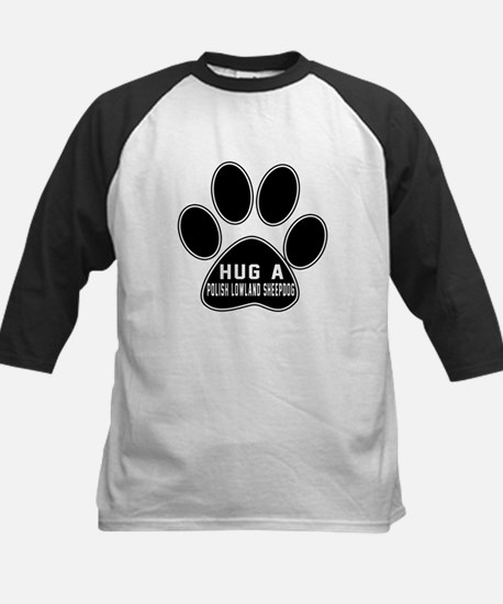 Hug A Polish Lowland Sheepdog Kids Baseball Jersey