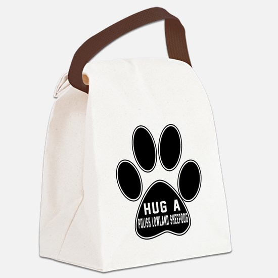 Hug A Polish Lowland Sheepdog Dog Canvas Lunch Bag