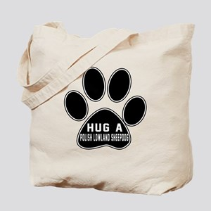 Hug A Polish Lowland Sheepdog Dog Tote Bag
