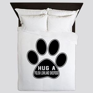 Hug A Polish Lowland Sheepdog Dog Queen Duvet