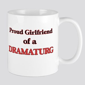 Proud Girlfriend of a Dramaturg Mugs