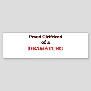 Proud Girlfriend of a Dramaturg Bumper Sticker